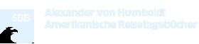Alexander von Humboldts Amerikanische Reisetagebücher